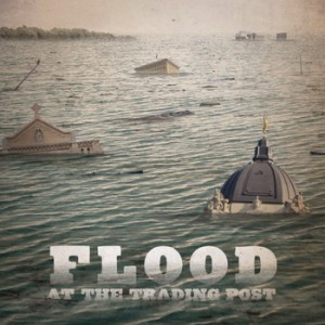 Flood at the Trading Post